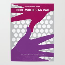 No654 My Dude Wheres My Car minimal movie poster Poster