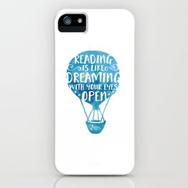 Reading is like Dreaming with Your Eyes Open iPhone Case