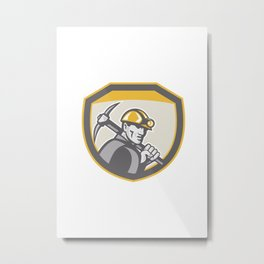 Coal Miner Hardhat Holding Pick Axe Shield Retro Metal Print