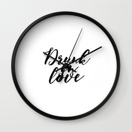 Engagement Gift Anniversary Gift Wedding Gift PRINTABLE ART Drunk In Love Lyrics Wall Art Song Lyric Wall Clock