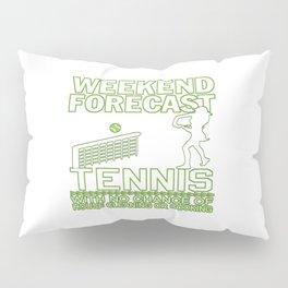 WEEKEND FORECAST TENNIS Pillow Sham
