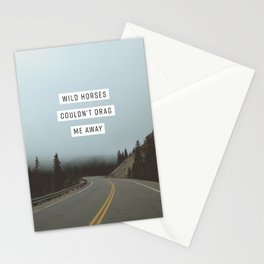 Wild Horses Couldn't Drag Me Away Stationery Cards