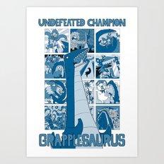 Undefeated Champion! Monster Conqueror Grapplesaurus! Art Print