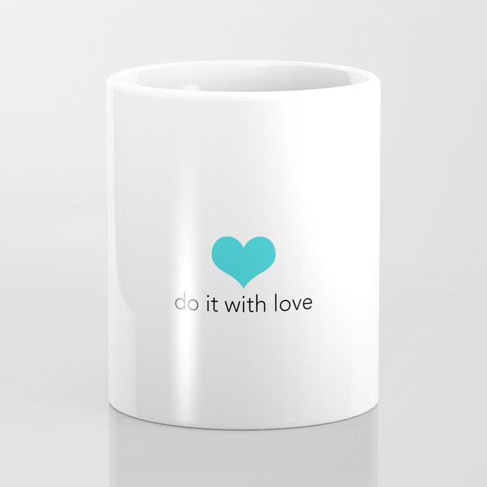 Do it with love Coffee Mug