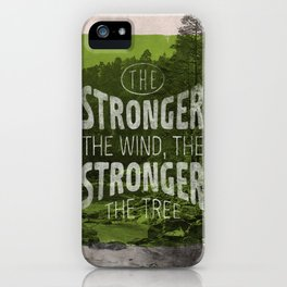 The stronger the tree iPhone Case