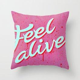"""Feel Alive"" Throw Pillow"