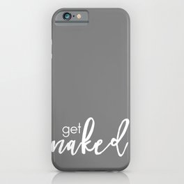 Get Naked // White on Dark Grey iPhone Case
