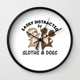 Easily Distracted By Sloths And Dogs Sloth Dog Wall Clock