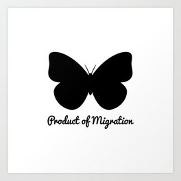 Product of Migration Art Print