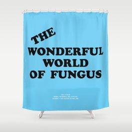 Howlin' Mad Murdock's 'The Wonderful World of Fungus' shirt Shower Curtain
