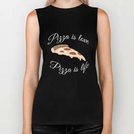 Pizza is Love Pizza is Life Funny Pizza T-shirt Pizza Shirt Biker Tank