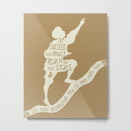 To Succeed you Must Reach for the Stars and Let you Imagination find its own Path - Aladdin Metal Print