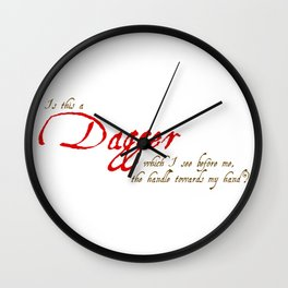 Is This A Dagger - Shakespeare Quote From Macbeth Wall Clock