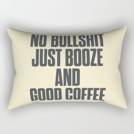 No bullshit, just booze and good coffee, inspirational quote, positive thinking, feelgood Rectangular Pillow