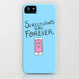 Screenshots Are Forever iPhone Case