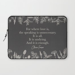 For where love is... Claire Fraser. Laptop Sleeve