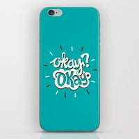 okay iPhone & iPod Skins featuring Okay? Okay. by Risa Rodil