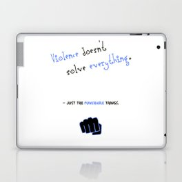 Violence doesn't solve everything... Laptop & iPad Skin