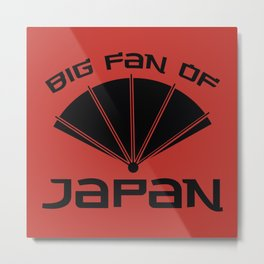 Big Fan Of Japan Metal Print