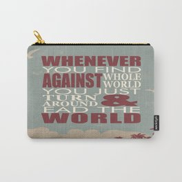 Whenever You Find Whole World Against You Just Turn Around And Lead The World. Carry-All Pouch