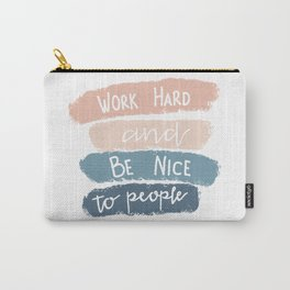Work Hard & Be Nice Carry-All Pouch