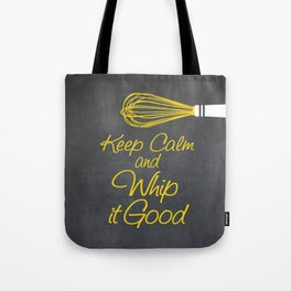 Keep Calm and Whip it Good (Kitchen Whisk) Tote Bag
