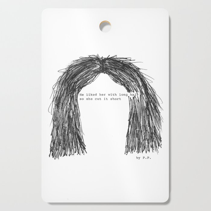 Short hair (famous tumblr quote) by Pien Pouwels Cutting Board by  oceanflowerbird