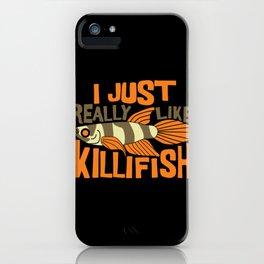 I JUST REALLY LIKE Killifish I Funny Aquaristic graphic iPhone Case