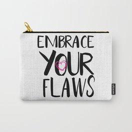 Embrace Your Flaws Carry-All Pouch