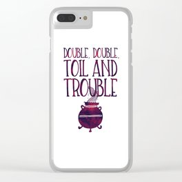 Double, Double, Toil and Trouble Clear iPhone Case