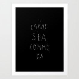 Comme Sea Comme Ça Art Print