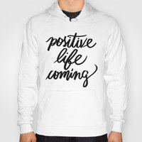 positive Hoodies featuring POSITIVE by Henrique Nobrega