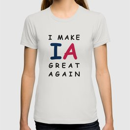 I make Iowa great again T-shirt