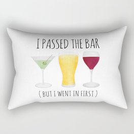 I Passed The Bar (But I Went In First) Rectangular Pillow