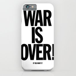 War Is Over - If You Want It iPhone Case
