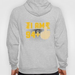 I Am 94 Plus One Middle Finger Funny 95th Birthday Hoody