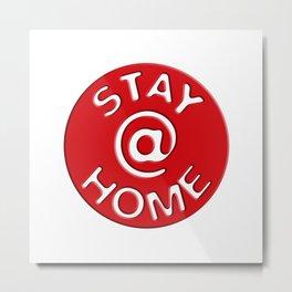 Stay @ Home Metal Print