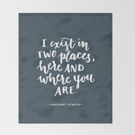 I exist in two places. Margaret Atwood quote. Hand Lettering. Throw Blanket