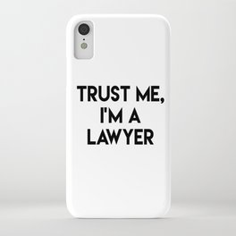 Trust me I'm a lawyer iPhone Case