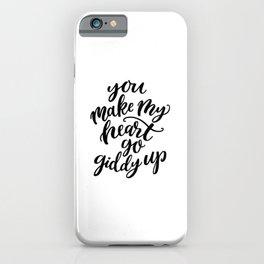 You Make My Heart Go Giddyup iPhone Case