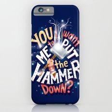 Hammer down Slim Case iPhone 6s