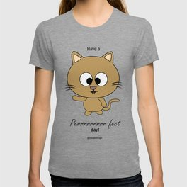Cute Cat wish you to have a perfect day! T-shirt