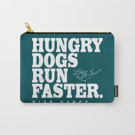 Hungry Dogs Run Faster - Bird Gangs Carry-All Pouch