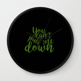 "'Wicked' Quote: ""You Can't Pull Me Down"" Wall Clock"