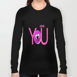 Only you Long Sleeve T-shirt
