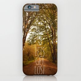 lets get lost iPhone Case