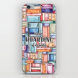 It's Not Hoarding if Its Books iPhone Skin
