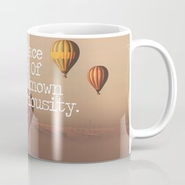 Replace Fear of the Unknown with Curiosity  Coffee Mug