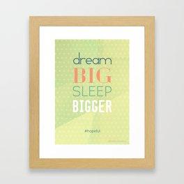 Dream big sleep bigger #hopeful Framed Art Print