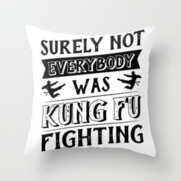 surely not everybody was kung fu Throw Pillow